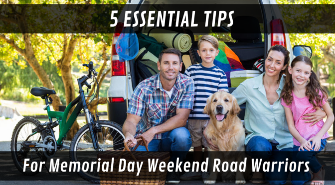5 Essential Tips for Memorial Day Weekend Road Warriors